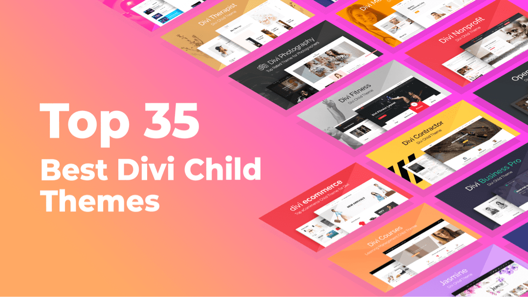 Updated 2020: The Top 35 Best Divi Child Themes for Your Divi Website