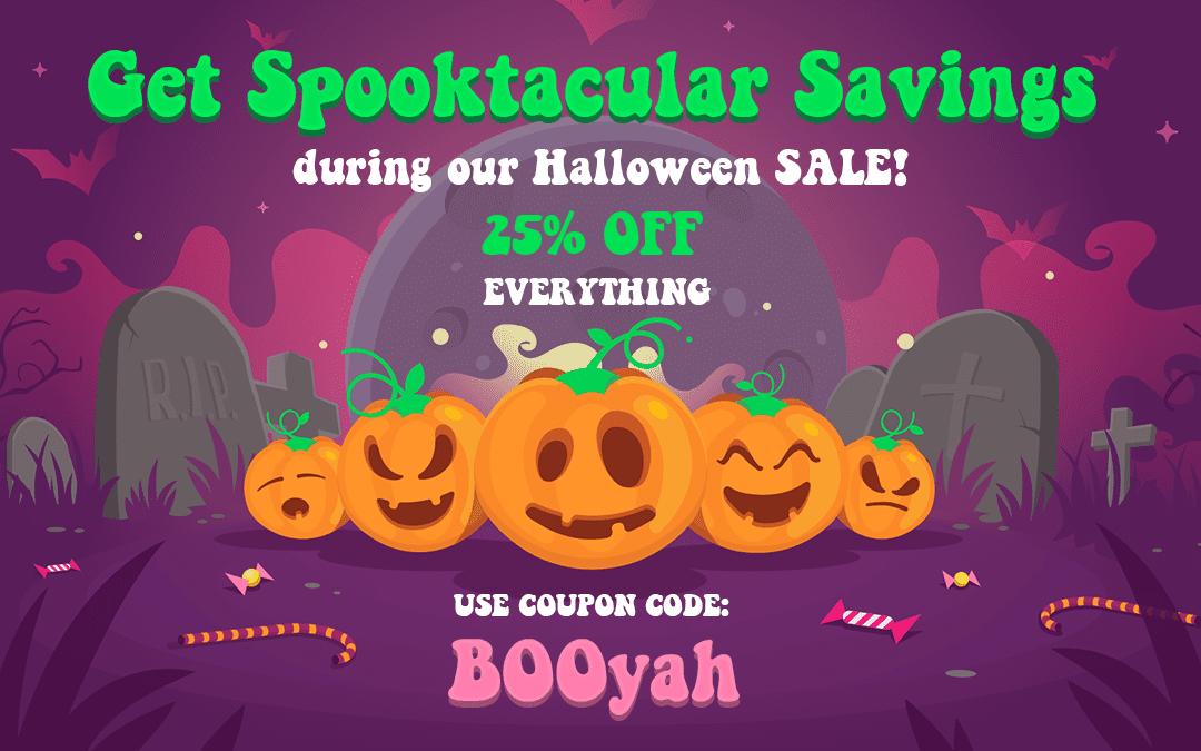 Get spooktacular savings in our Halloween SALE! 25% OFF EVERYTHING!