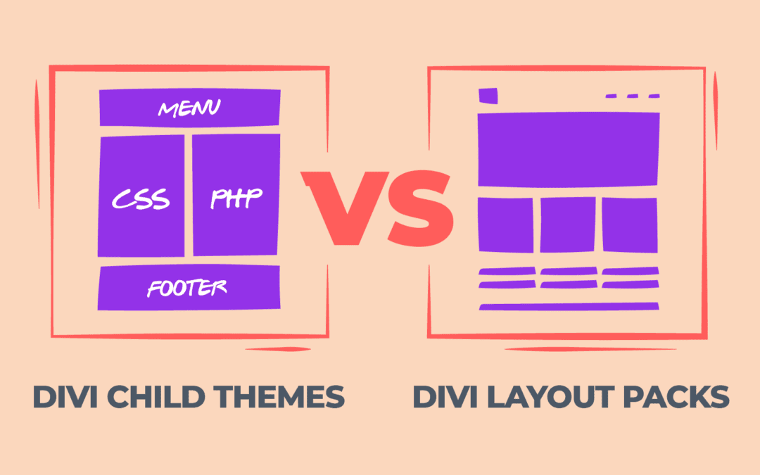 What is the Difference Between Divi Child Themes and Divi Layout Packs?