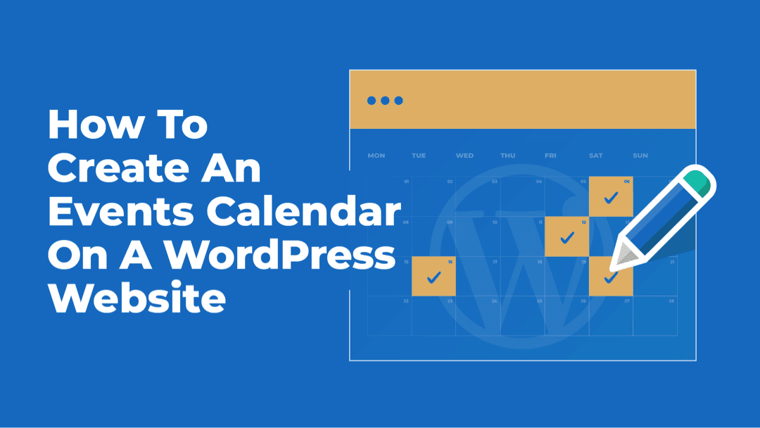 How to Create an Events Calendar on a WordPress Website
